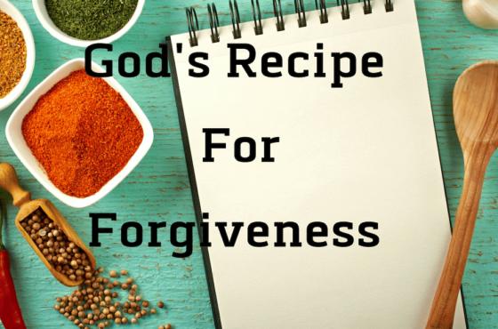 God's Recipe For Forgiveness